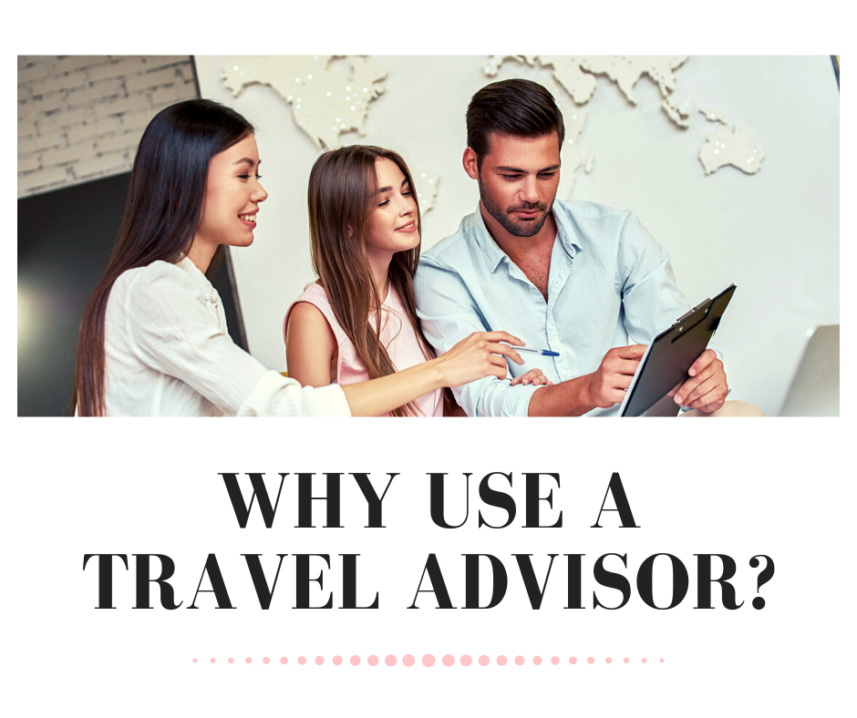 Why Use A Travel Advisor